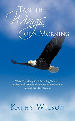 Take the Wings of a Morning: Kathy Wilson