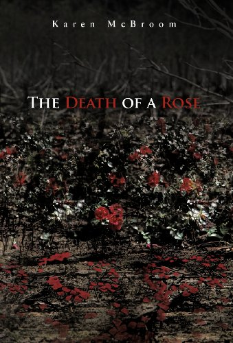 The Death of a Rose: Karen McBroom