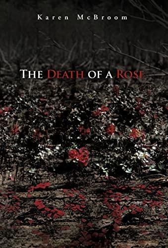 The Death of a Rose: Karen McBroom