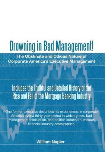 9781475949681: Drowning in Bad Management!: The Obstinate and Odious Nature of Corporate America's Executive Management