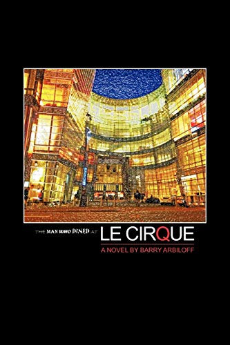 The Man Who Dined At Le Cirque: Arbiloff, Barry