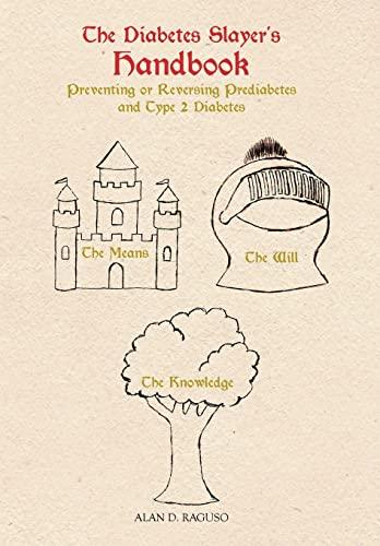 9781475950045: The Diabetes Slayer's Handbook: Preventing or Reversing Prediabetes and Type 2 Diabetes