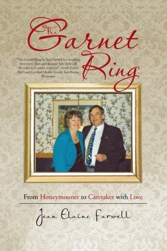 The Garnet Ring: From Honeymooner to Caretaker with Love: Farwell, Jean Elaine