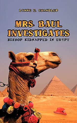 Mrs. Baul Investigates: Bishop Kidnapped in Egypt: Chandler, Lynne E.
