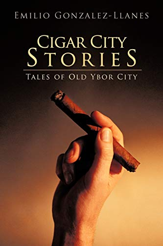9781475950939: Cigar City Stories: Tales of Old Ybor City