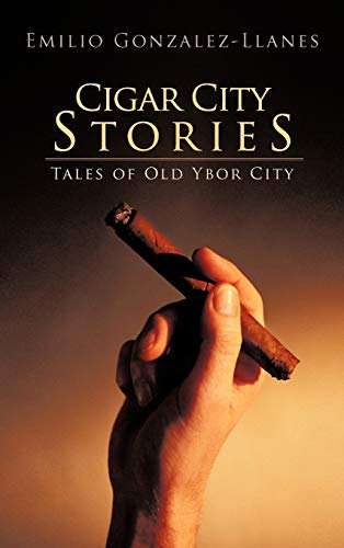 9781475950953: Cigar City Stories: Tales of Old Ybor City