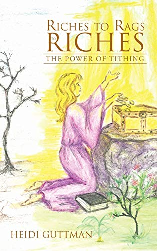 Riches to Rags to Riches: The Power of Tithing: Heidi Guttman