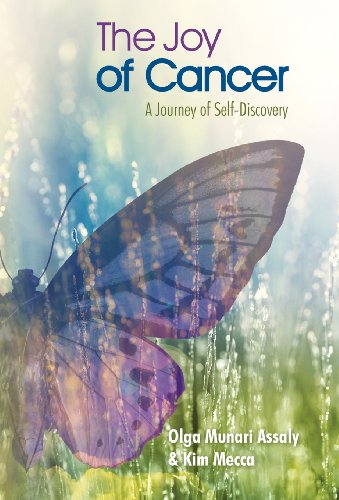 The Joy of Cancer: A Journey of Self-Discovery: Olga Munari Assaly