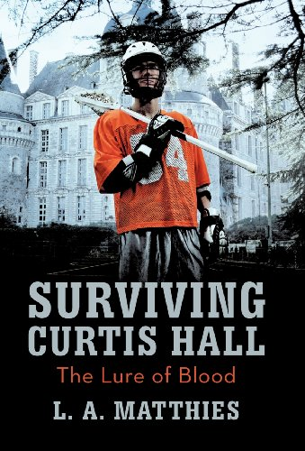 Surviving Curtis Hall: The Lure of Blood: Matthies, L. A.