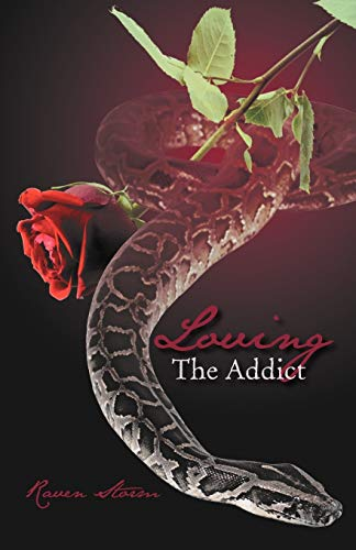 Loving the Addict: A Cathartic Saga of: Storm, Raven