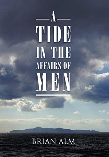 A Tide in the Affairs of Men: Brian Alm