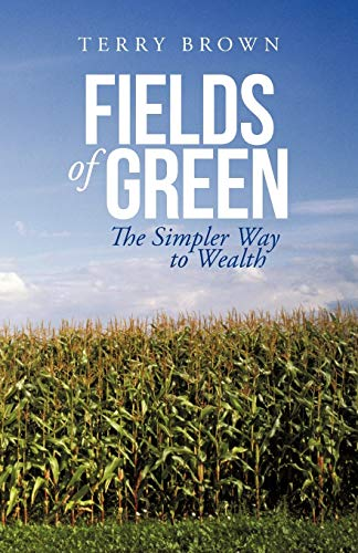 9781475954586: Fields of Green: The Simpler Way to Wealth