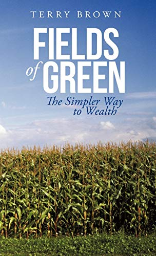 9781475954609: Fields of Green: The Simpler Way to Wealth