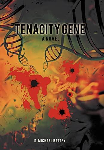 Tenacity Gene: D. Michael Battey