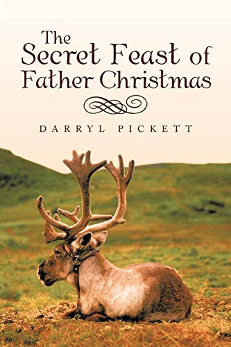 The Secret Feast of Father Christmas: Darryl Pickett