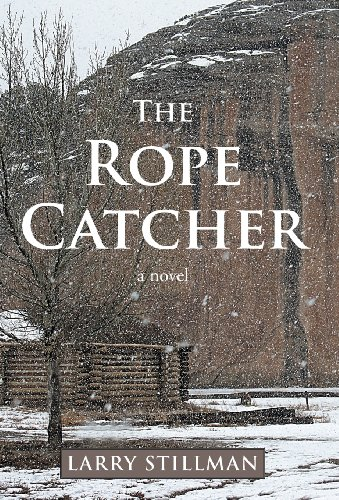 The Rope Catcher: Stillman, Larry