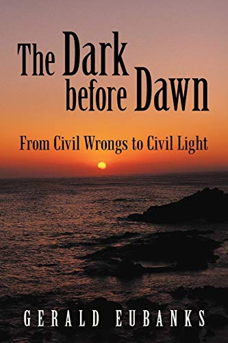 9781475955552: The Dark Before Dawn: From Civil Wrongs to Civil Light