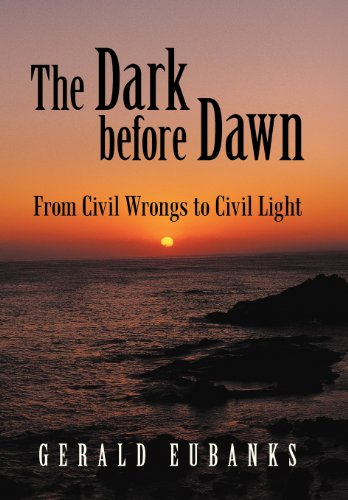 9781475955569: The Dark Before Dawn: From Civil Wrongs to Civil Light
