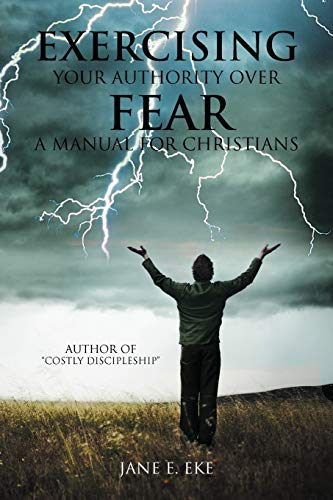 9781475955781: Exercising Your Authority over Fear