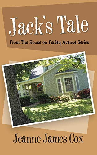 Jack's Tale: From The House on Fenley Avenue Series: Cox, Jeanne James