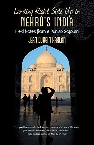 Landing Right Side Up in Nehru's India: Harlan, Jean Durgin