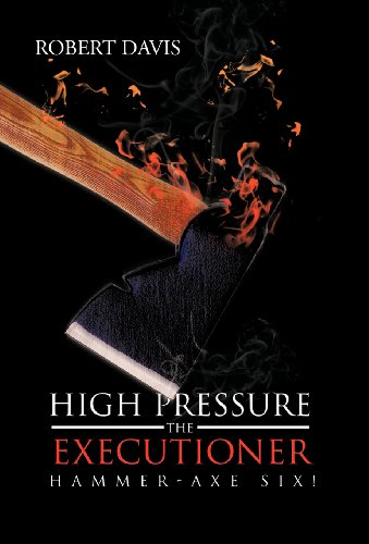 9781475956337: High Pressure the Executioner: Hammer-Axe Six!