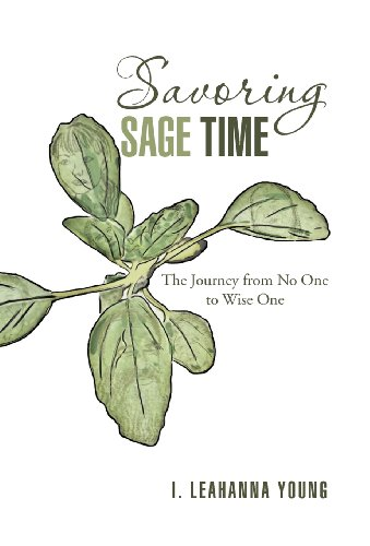 9781475957594: Savoring Sage Time: The Journey from No One to Wise One