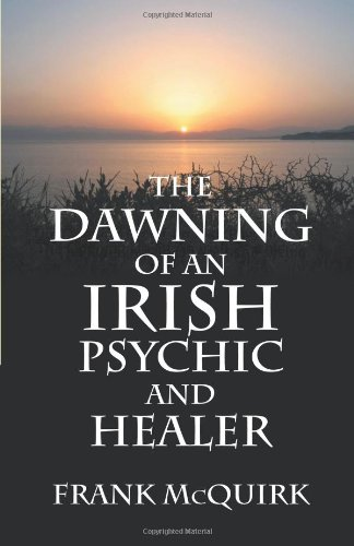 9781475959079: The Dawning of an Irish Psychic and Healer