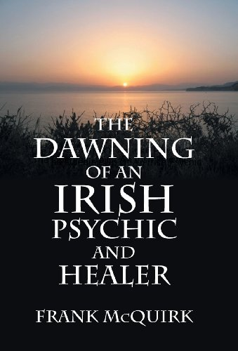 9781475959086: The Dawning of an Irish Psychic and Healer