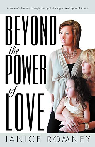 9781475959277: Beyond the Power of Love: A Woman's Journey Through Betrayal of Religion and Spousal Abuse