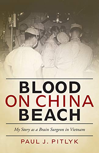 9781475959437: Blood on China Beach: My Story as a Brain Surgeon in Vietnam