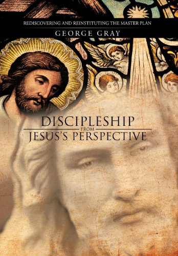 9781475959581: Discipleship from Jesus's Perspective: Rediscovering and Reinstituting the Master Plan