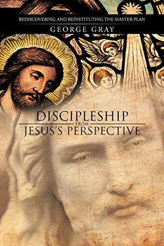 9781475959598: Discipleship from Jesus's Perspective: Rediscovering and Reinstituting the Master Plan