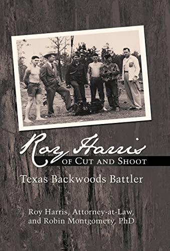 Roy Harris of Cut and Shoot: Texas Backwoods Battler: Roy Harris