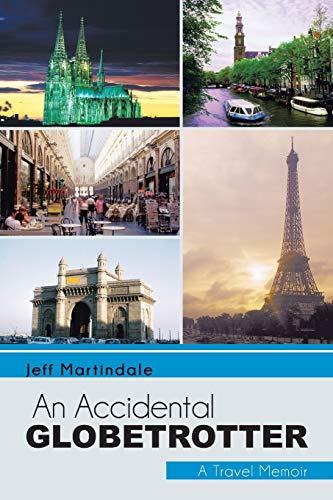 9781475961164: An Accidental Globetrotter: A Travel Memoir