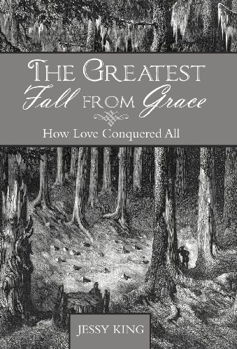 The Greatest Fall from Grace: How Love: King, Jessy