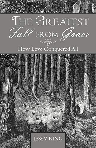The Greatest Fall from Grace: How Love: Jessy King