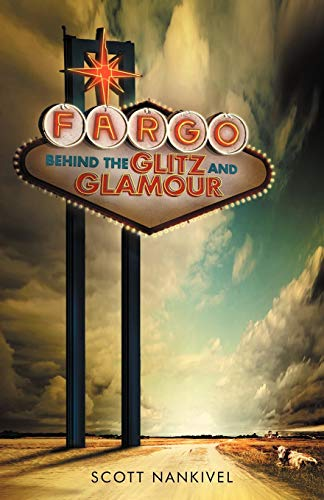 9781475962239: Fargo: Behind the Glitz and Glamour