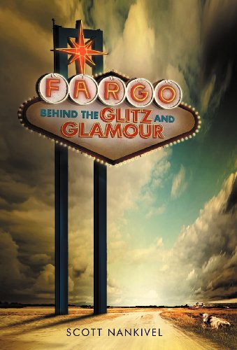 9781475962253: Fargo: Behind the Glitz and Glamour