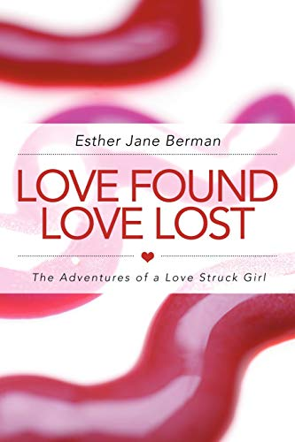 9781475962260: LOVE FOUND LOVE LOST: The Adventures of a Love Struck Girl