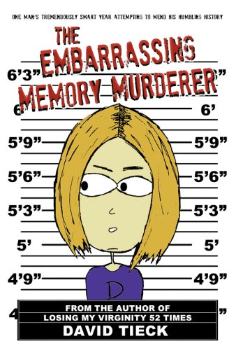 The Embarrassing Memory Murderer: One Mans Tremendously Smart Year Attempting to Mend His Humbling ...