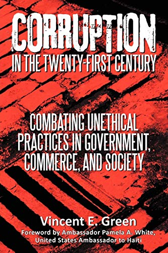 9781475964080: Corruption in the Twenty-First Century: Combating Unethical Practices in Government, Commerce, and Society