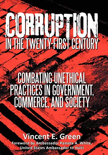 9781475964097: Corruption in the Twenty-First Century: Combating Unethical Practices in Government, Commerce, and Society