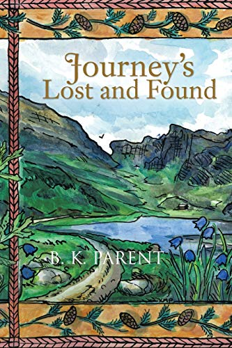 Journey's Lost and Found: B. K. Parent