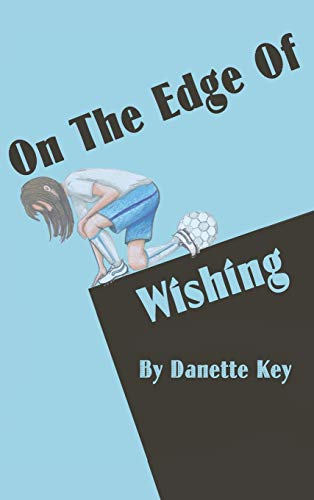 On the Edge of Wishing: Danette Key
