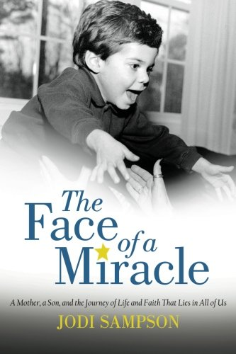 9781475964561: The Face of a Miracle: A Mother, a Son, and the Journey of Life and Faith That Lies in All of Us