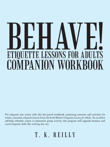 9781475964806: Behave! Etiquette Lessons for Adults: Companion Workbook