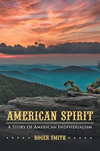 9781475965278: American Spirit: A Story of American Individualism