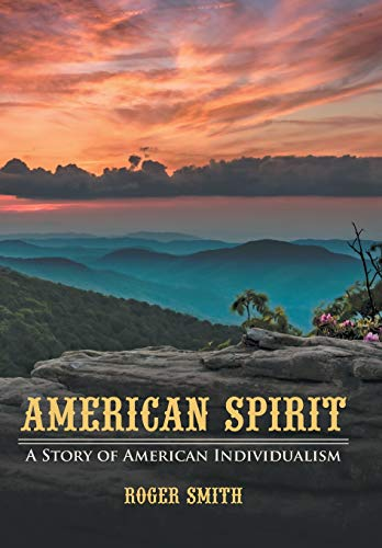 9781475965285: American Spirit: A Story of American Individualism