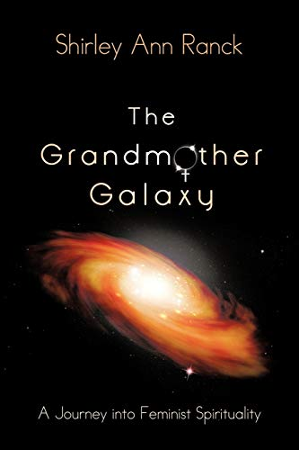 9781475965308: The Grandmother Galaxy: A Journey Into Feminist Spirituality